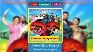 Dance Like a Punjabi - Love Express - Neeraj Shridhar, Sumitra Iyer