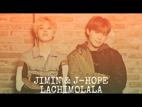 JIMIN & J-HOPE - LACHIMOLALA (OFFICIAL SONG)