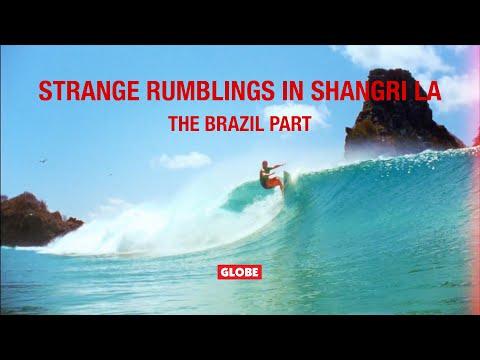 STRANGE RUMBLINGS IN SHANGRI LA: THE BRAZIL PART | GLOBE BRAND