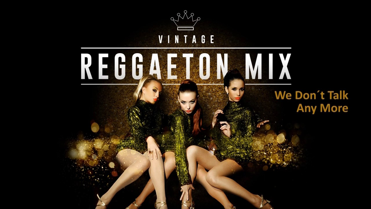 Vintage Reggaeton Mix - The Full Album - Best Pop Reggaeton Mixed - New 2017