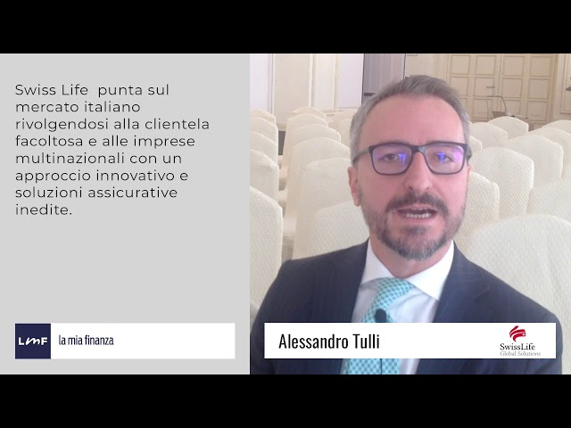 Swiss Life punta sull'Italia - Alessandro Tulli (Swiss Life)