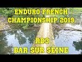 ENDURO FRENCH CHAMPIONSHIP :  RD3 BAR SUR SEINE  FULL