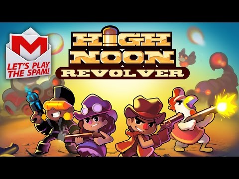 """LET'S PLAY THE SPAM (first episode!) - """"High Noon Revolver"""""""