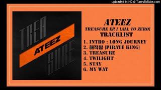 Ateez(에이티즈) the 1st mini album ; treasure ep.1 : all to zero track list 1. intro long journey 2. 해적왕 (pirate king) 3. 4. twilight 5. stay 6. my way