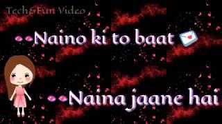 -Naino ki To Baat Naina Jaane Hai WhatsApp status video By -TECH&FUN VIDEO