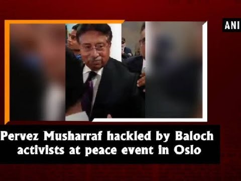 Pervez Musharraf hackled by Baloch activists at peace event in Oslo - Norway News