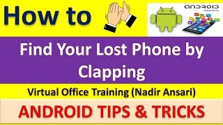 Android Tips and Tricks : How to Find Your Mobile by Clap