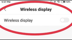 How To Enable And Disable || Wireless display Connect to a display using Wi-Fi In Redmi Note 5 Pro