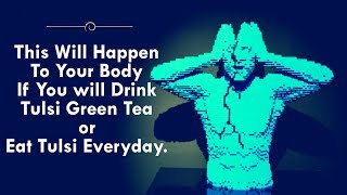 This Will Happen To Your Body If You will Drink Tulsi Green Tea or Eat Tulsi Everyday