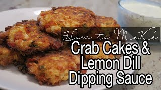 How to Make Crab Cakes and Dipping Sauce - Amazing!!