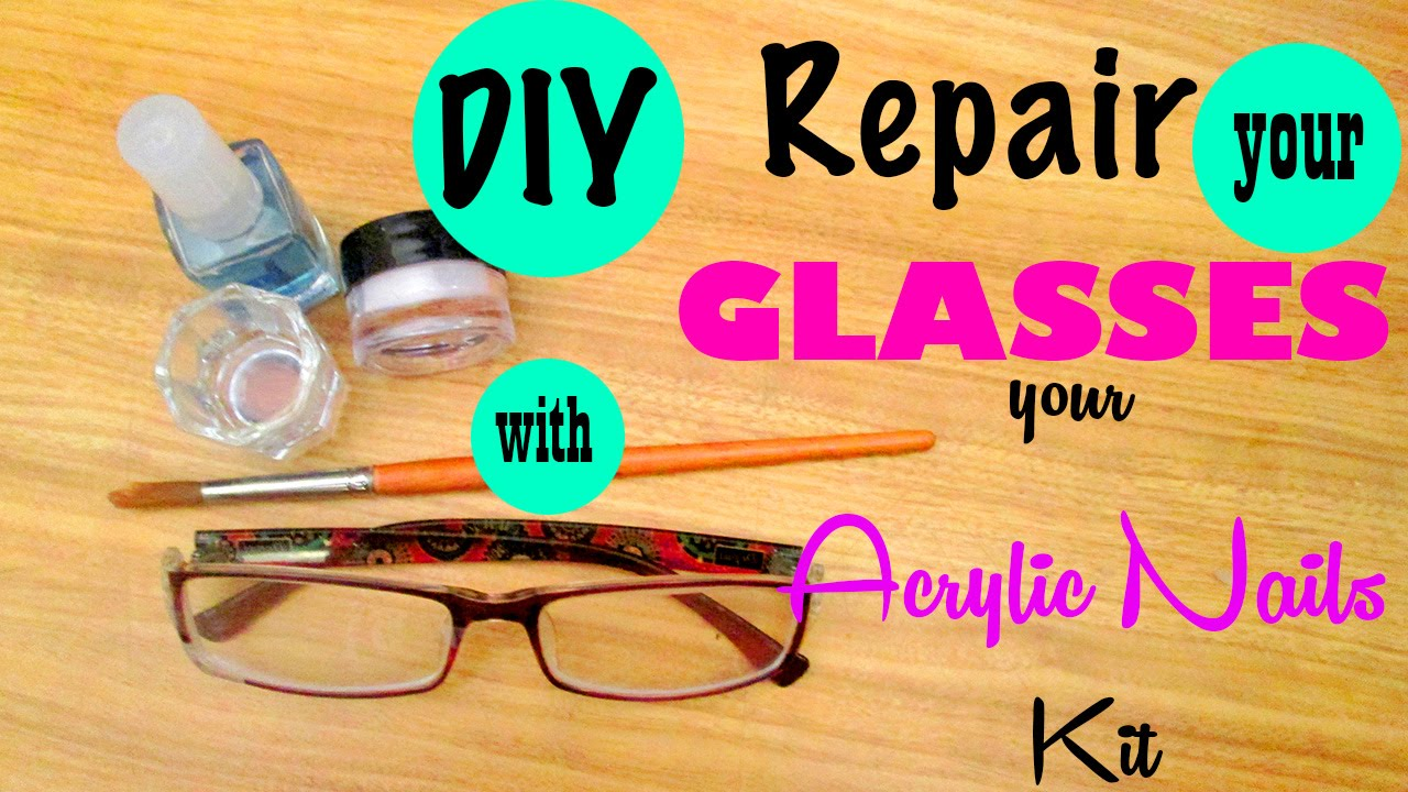 Wonderful DIY: Repair The Broken Plastic Rim Of Your Glasses With Acrylic For Nails    YouTube