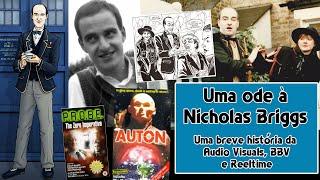 DWBR no ar 03 - Nicholas Briggs:  Audios Visuals, BBV e Reeltime