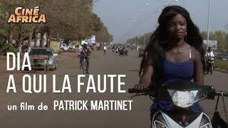 DIA, A QUI LA FAUTE - Drame - Patrick Martinet - Film complet - Cinéma Africain - Burkina-Fasso