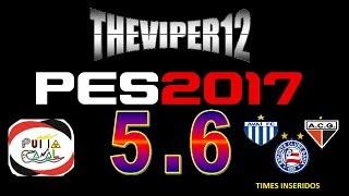 Patch Theviper12 5.6 - XBOX 360 - PES 2017 - Brasileirão 2017