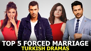 Top 5 Forced Marriage Turkish Drama Series - You Must Watch
