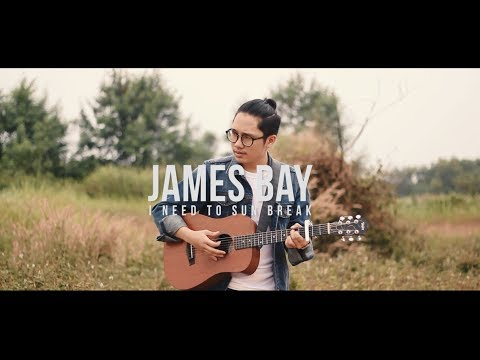 Need The Sun To Break - James Bay (cover)
