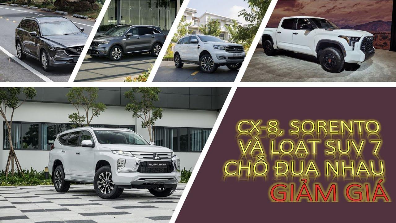 Mazda CX-8, Kia Sorento và Loạt xe SUV 7 chỗ giảm giá - cao nhất tới 120 triệu |XEHAY.VN|