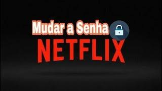 Como Mudar a Senha do Netflix - Olha que Fácil Tutoriais
