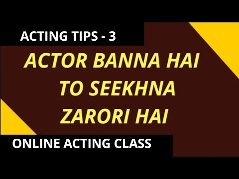 BOLLYWOOD ACTING TIPS - 3 Learning is important
