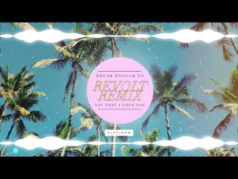 PLVTINUM - Drunk Enough To Say That I Love You (Revolt Remix)