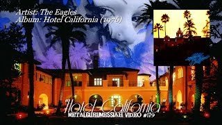 Hotel California - The Eagles (1976) SACD Remaster HD 1080p Video ~MetalGuruMessiah~(Check out the update...better audio & Don Felder! https://youtu.be/vPPeudAVTPM Hotel California was released by The Eagles on their fifth studio album, Hotel ..., 2013-04-28T04:48:48.000Z)