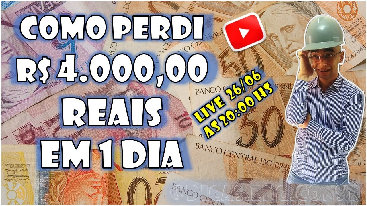 COMO PERDI R$ 4.000,00 REAIS EM 1 DIA