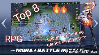 Top 8 upcoming Android and ios Games in Google Play store | RPG| Role playing
