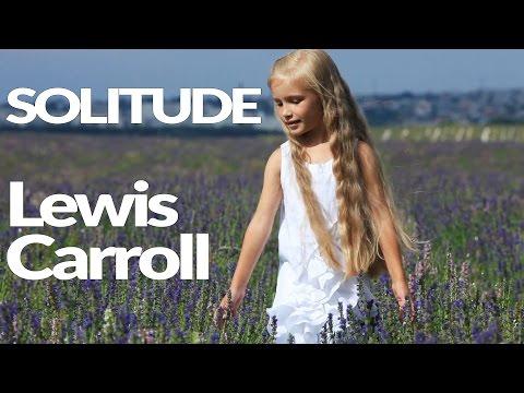 PF026 SOLITUDE Lewis Carroll - Musical adaptation of the poem - Subtitulado en español