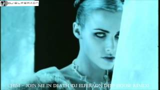 HIM Join Me In Death Dj Elferaon Deep House Remix