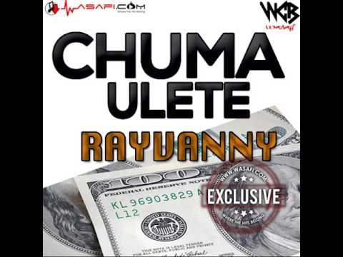 Rayvanny-Chuma Ulete Official Audio