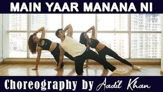 Main Yaar Manana Ni Song | Dance Mix | Vaani Kapoor | Aadil Khan Choreography