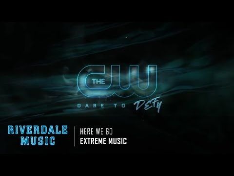 Extreme Music - Here We Go | Riverdale 1x03 Promo Music [HD]