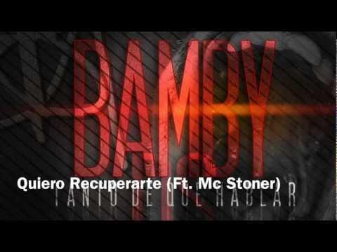 Bamby Ds  Quiero Recuperarte (Ft Mc Stoner)