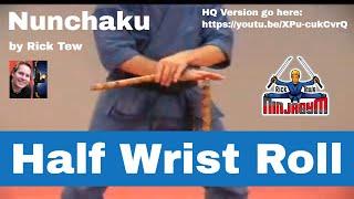 Rick Tew Nunchuku Half Wrist Roll