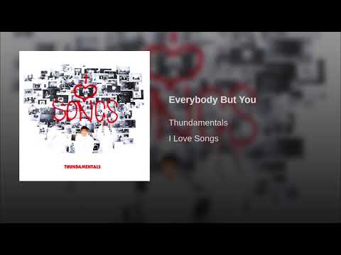 Everybody But You