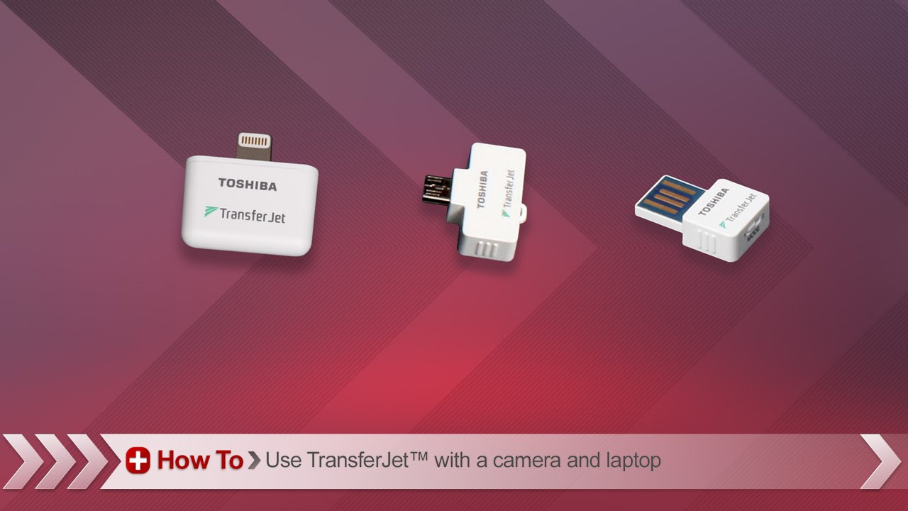 Toshiba How To Using Transferjet Wireless Adapter Transfer Camera Diagram Files From Your A Pc