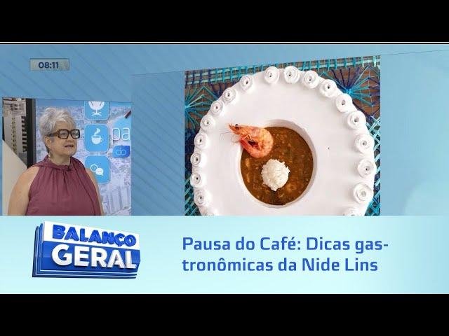 Pausa do Café: Dicas gastronômicas da Nide Lins