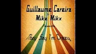 Guillaume Careira & Mike Mikx - They Say I'm Crazy (Original Mix) Preview