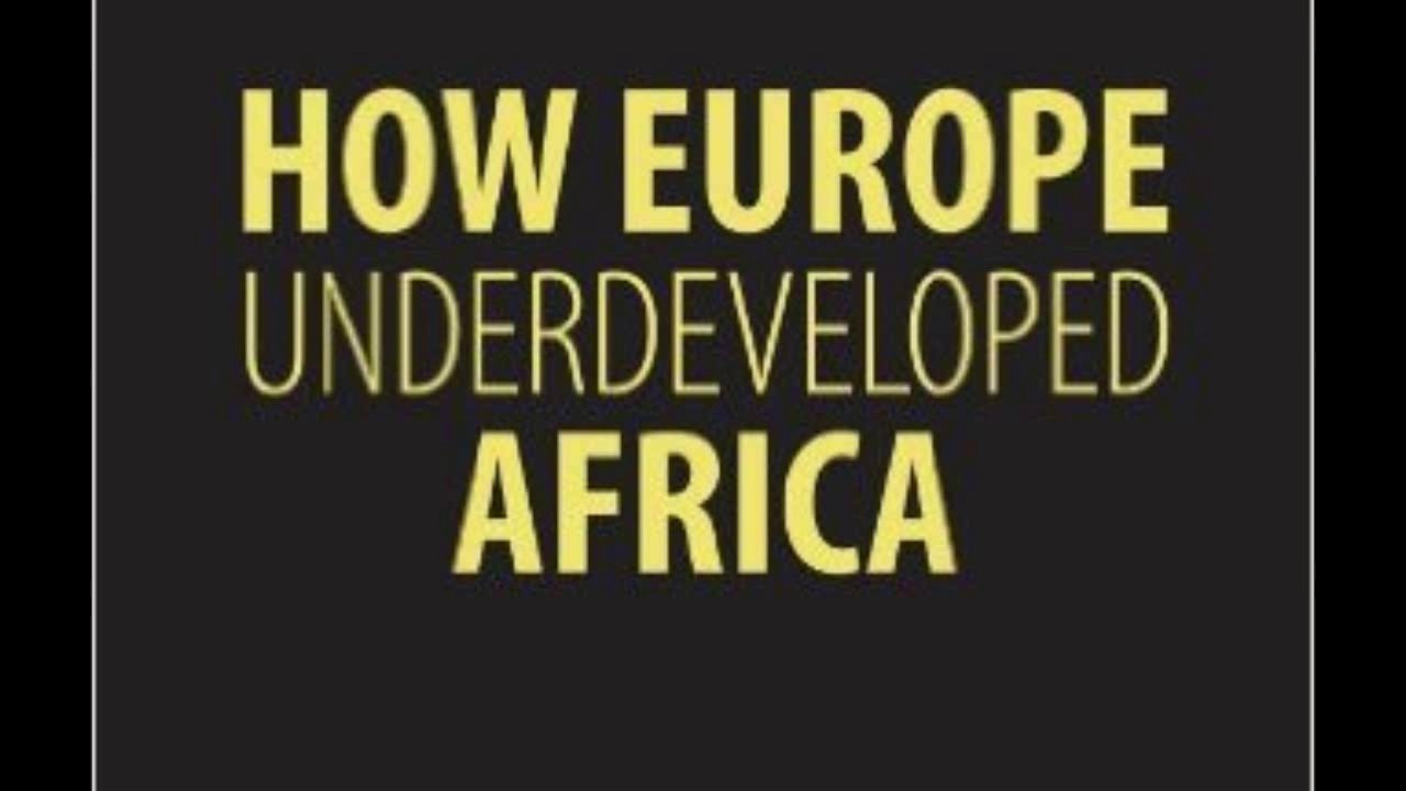 how europe underdeveloped africa In 2012, the walter rodney conference celebrating the 40th anniversary of the publication of how europe underdeveloped africa was held at binghamton university.