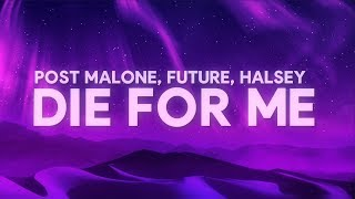 Post Malone Die For Me Lyrics Ft. Halsey, Future.mp3