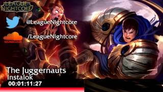 [Nightcore] - The Juggernauts - Instalok