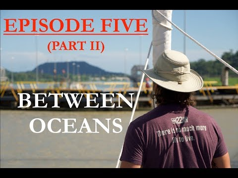 Panama Canal Crossing (Part 2) - Episode 5 of Skeleton Crew Sailing's Expedition to Round Cape Horn