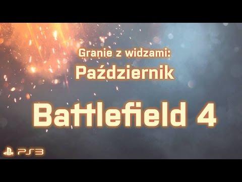 [PS3] Battlefield 4 - Granie z widzami - Październik