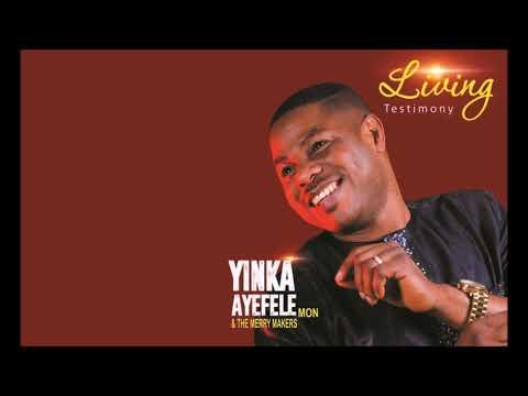 Yinka Ayefele - Living Testimony_Alujo Ope