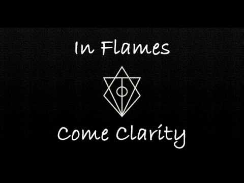 In Flames - Come Clarity ~ Lyrics