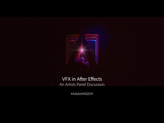VFX in After Effects: An Artists Panel | Adobe Creative Cloud