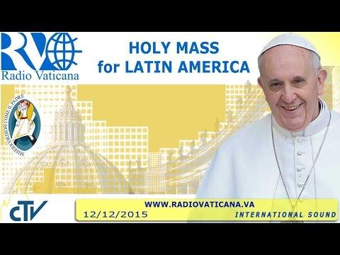 Mass for Latin America 2015.12.12