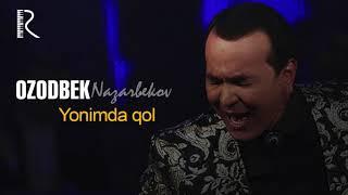 Ozodbek Nazarbekov - Yonimda qol | Озодбек Назарбеков - Ёнимда кол (live version)