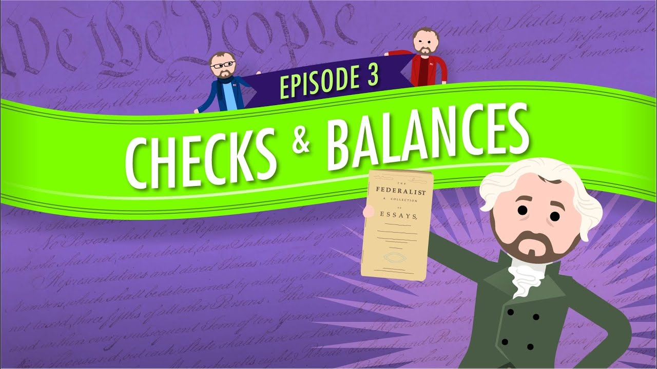Separation Of Powers And Checks And Balances Crash Course