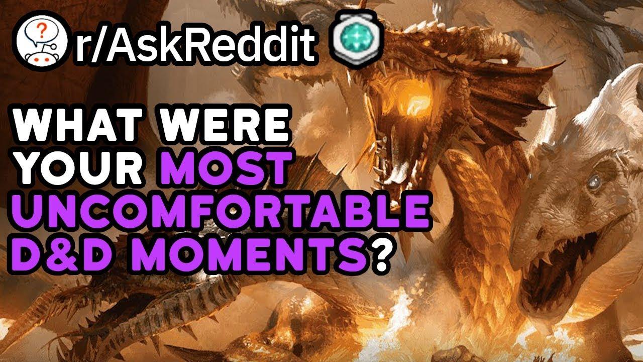 What Were Your Most Uncomfortable D&D Moments? (Reddit Stories r/AskReddit)